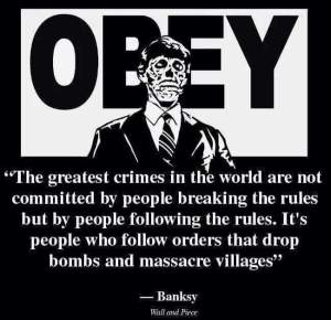 Banksy - Obey - just following orders rules