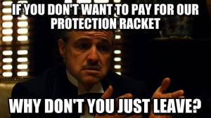 Godfather - leave government extortion racket