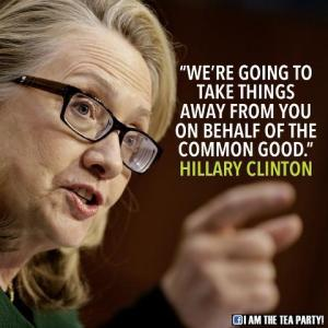 Hilary Clinton - We're going to take things away from you on behalf of the common good