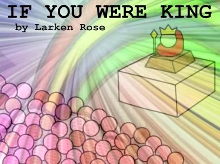 Larken Rose - If You Were King02
