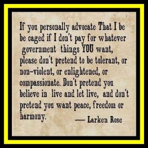 Larken Rose - pay for government taxation caged jail compassionate